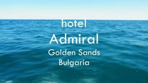 Admiral – Golden sands Bulgaria